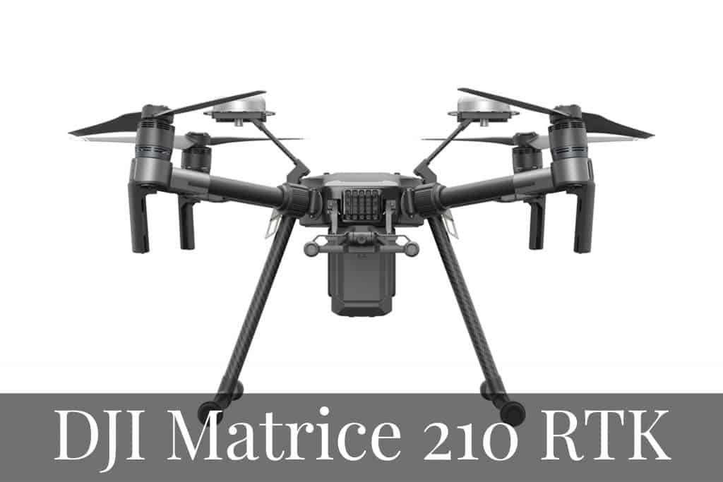DJI Matrice 210 RTK - Top Professional Drones For Commercial UAV Pilots in 2020