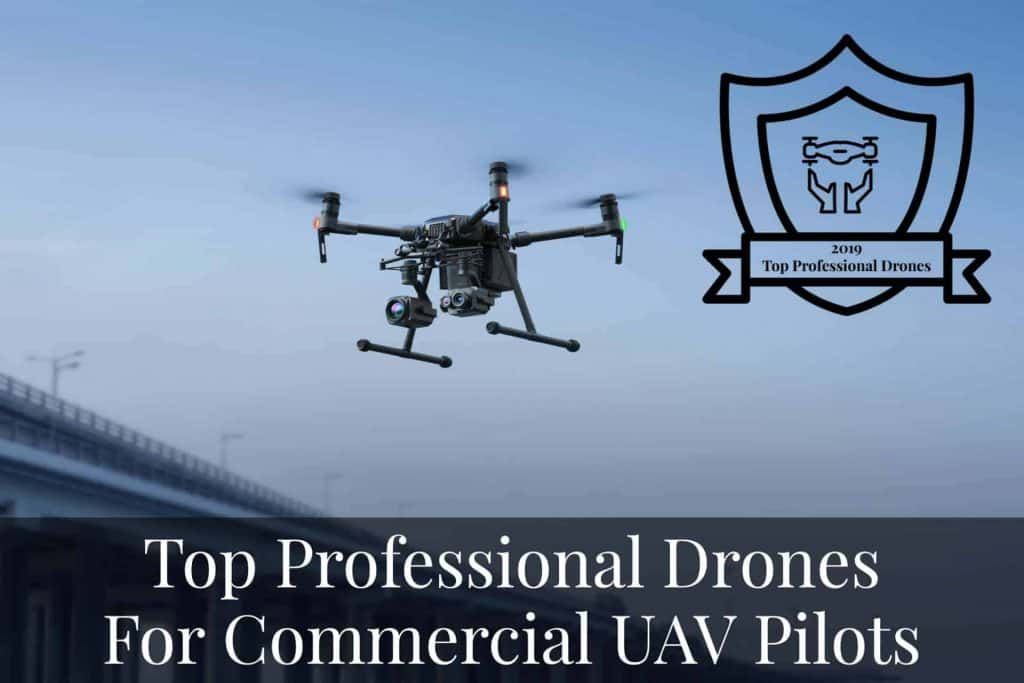 Top Professional Drones For Commercial UAV Pilots in 2020